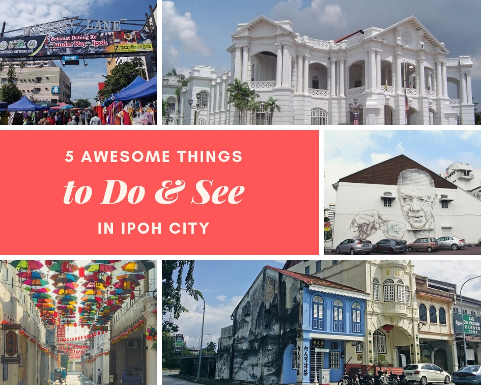 Awesome things to do and see in Ipoh City - Mu Hotel